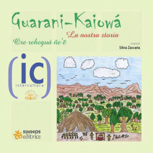 Guarani-Kayowá. La nostra storia